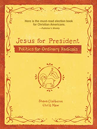 Jesus for President: Politics for Ordinary Radicals