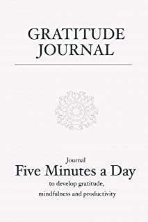 Gratitude Journal: Journal 5 minutes a day to develop gratitude, mindfulness and productivity: 90 Day Daily Gratitude Journal, spending Five minutes ... happiness (Five minute gratitude journal)