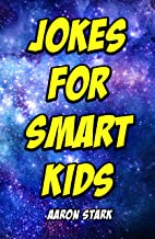 Jokes for Smart Kids: Funny Jokes about Space, Math, Science, Computers, Robotics, and Dinosaurs (English Edition)