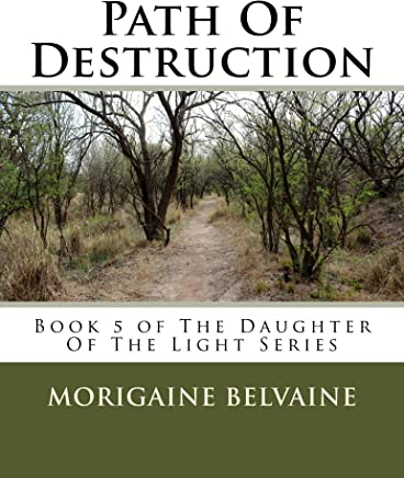 Path Of Destruction: Book 5 of The Daughter Of The Light Series