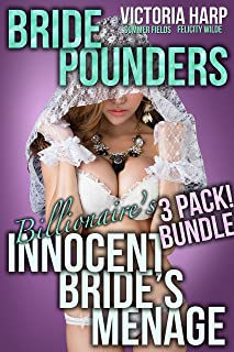 Bride Pounders: Billionaire's Innocent Bride's Menage 1-3 Bundle: (Dark Taboo Menage, 3 story Bunde)
