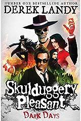 Dark Days (Skulduggery Pleasant, Book 4) (Skulduggery Pleasant series) Kindle Edition