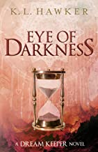 Eye of Darkness: The fourth book in The Dream Keeper Series
