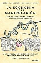 La economía de la manipulación: Cómo caemos como incautos en las trampas del mercado (Spanish Edition)