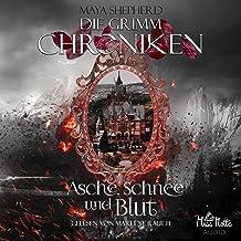 Asche, Schnee und Blut: Die Grimm Chroniken 2