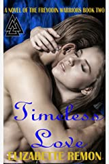 Timeless Love (The Freyodin Warriors Book 2) Kindle Edition