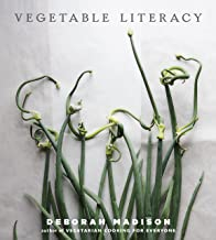 Vegetable Literacy: Cooking and Gardening with Twelve Families from the Edible Plant Kingdom, with over 300 Deliciously Simple Recipes [A Cookbook] (English Edition)
