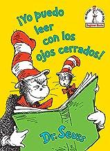 ¡Yo puedo leer con los ojos cerrados! ( (Beginner Books(R)) (Spanish Edition)