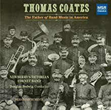 Thomas Coates: The Father of Band Music in America Period Instruments