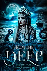 From The Deep: A Fiction-Atlas Press Anthology (Fiction-Atlas Anthologies) Kindle Edition