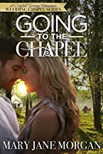 Going to the Chapel: The Wedding Chapel Series, Book 1 (Crystal Springs Romances 5)