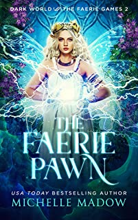 The Faerie Pawn (Dark World: The Faerie Games Book 2)