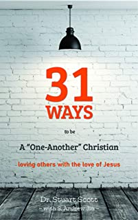 "31 Ways to Be a ""One-Another"" Christian: Loving Others with the Love of Jesus"