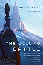 The Will to Battle: Book 3 of Terra Ignota