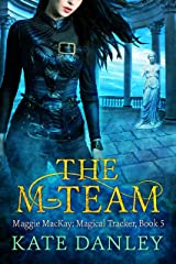 The M-Team (Maggie MacKay Magical Tracker Book 5) Kindle Edition