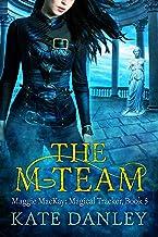 The M-Team (Maggie MacKay Magical Tracker Book 5)