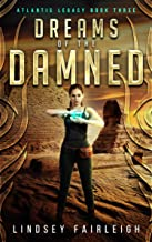 Dreams of the Damned (Atlantis Legacy Book 3)