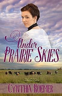 Under Prairie Skies: Prairie Sky Series, Book 2