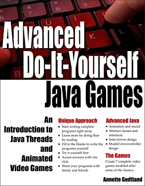 Advanced Do-It-Yourself Java Games: An Introduction to Java Threads and Animated Video Games