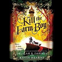 Kill the Farm Boy: The Tales of Pell Series, Book 1