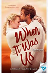 When It Was Us (Sage Hill Series Book 1) Kindle Edition
