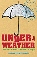 Under the Weather: Stories About Climate Change