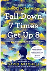 Fall Down 7 Times Get Up 8: A Young Man's Voice from the Silence of Autism Kindle Edition