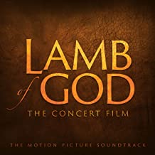 Lamb of God: The Concert Film (The Motion Picture Soundtrack)