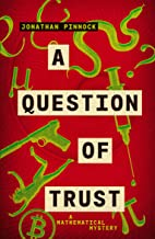 A Question of Trust (A Mathematical Mystery)