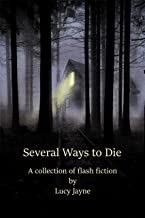 Several Ways to Die: A collection of flash fiction