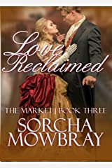 Love Reclaimed (The Market Book 3) Kindle Edition