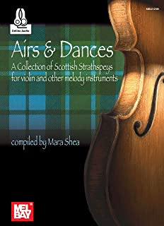 Airs and Dances: A Collection of Scottish Strathspeys for Violin and Other Melody
