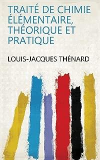 Traité de chimie élémentaire, théorique et pratique (French Edition)