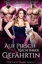 Auf Pirsch nach ihrer Gefährtin (Perfekte Paare 1) (German Edition)
