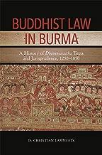 Buddhist Law in Burma: A History of Dhammasattha Texts and Jurisprudence, 1250–1850