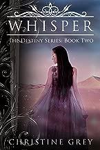 Whisper (The Destiny Series Book 2) (English Edition)
