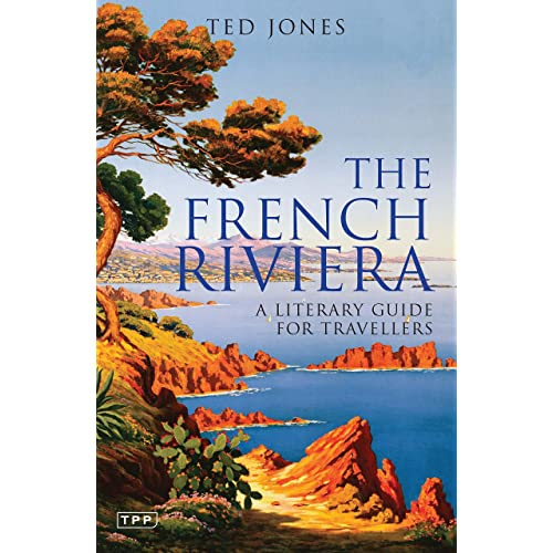 The French Riviera: A Literary Guide for Travellers (Literary Guides for Travellers)