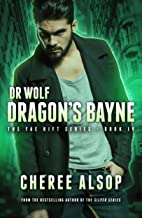 Dr. Wolf, the Fae Rift Series Book 4- Dragon's Bayne (English Edition)