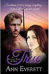 True: A Bluebird, Texas Romance (Bluebird, Texas Romance Series) Kindle Edition