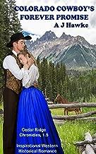 Colorado Cowboy's Forever Promise: Inspirational Western Historical Romance (Cedar Ridge Chronicles)