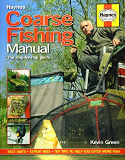 Coarse Fishing Manual: A Step-By-Step Guide - Best Baits - Expert Rigs - Top Tips to Help You Catch More Fish (Haynes Manuals)