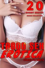 TABOO SEX STORIES FOR ADULTS : 20 SHORT EROTIC BOOKS COLLECTION (English Edition)