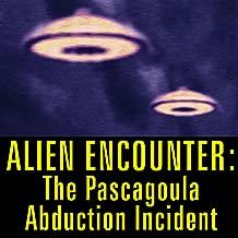 Alien Encounter: The Pascagoula Abduction Incident