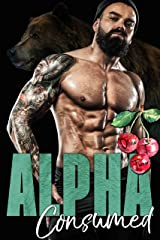 Alpha Consumed (The Dixon Brothers Book 2) Kindle Edition