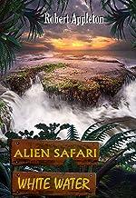 Alien Safari: White Water (Alien Safari Series Book 2)