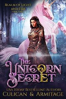 The Unicorn Secret: A Dark Fae Adventure (Realm of Light and Fire Book 3)