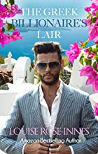 The Greek Billionaire's Lair: A Billionaire Romance (Greek Billionaire Series Book 1)