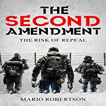 The Second Ammendment: The Risk of Repeal