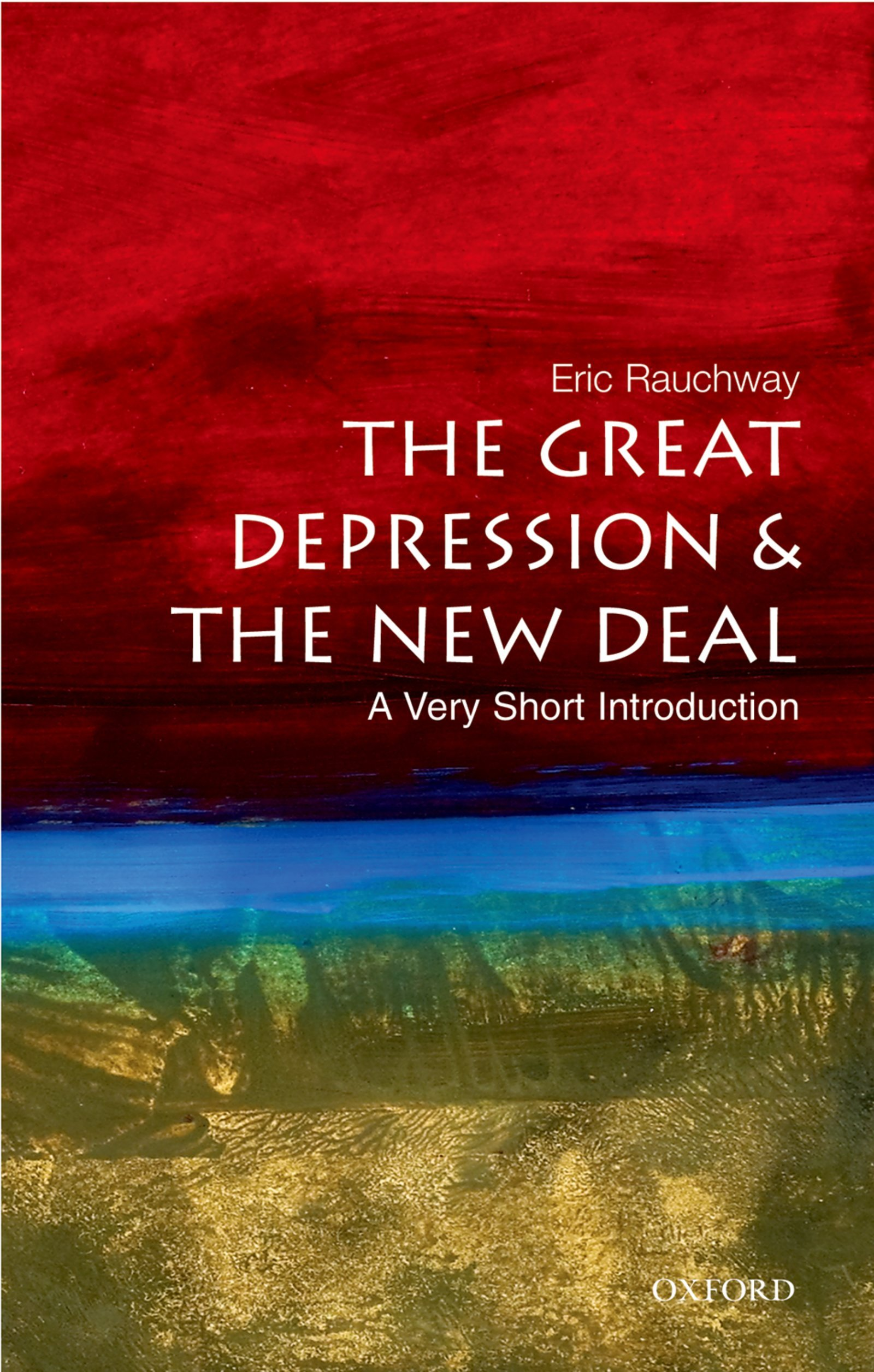 The Great Depression and the New Deal: A Very Short Introduction (Very Short Introductions Book 166)
