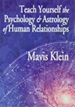 Teach Yourself the Psychology and Astrology of Human Relationships